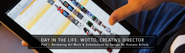 Day In The Life: Wotto, Creative Director - Art Review Process