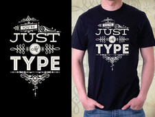 You're Just My Type T-Shirt Design by
