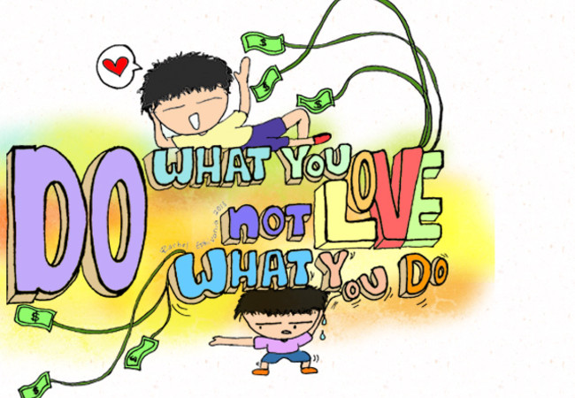 do what you love, not otherwise