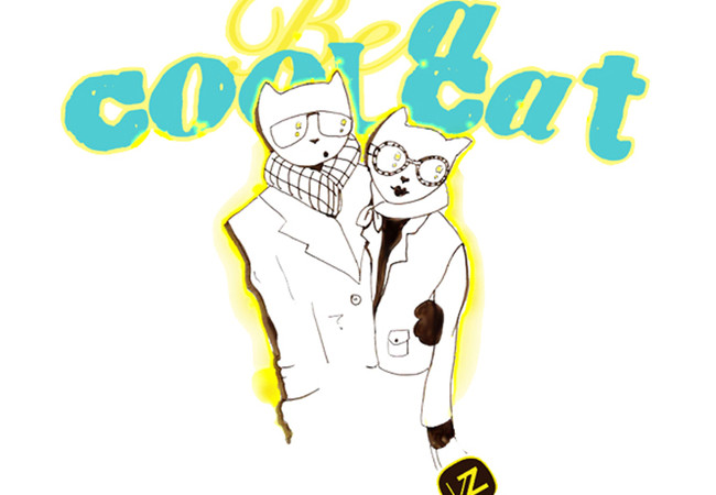 Just be a cool cat !