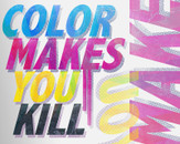 Colors Make You Kill by thedeekin