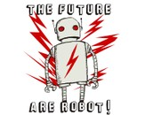 The Future Are Robot! by robocadaver