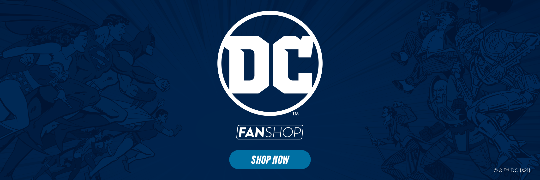 DC FanShop Shop Now. Grayscale heroes in background