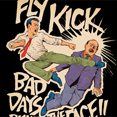 Fly Kick Bad Days