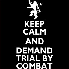 keep calm and demand trial by combat inked game of throne pop culture mashup tv show HBO tshirt tee tank top sweatshirt