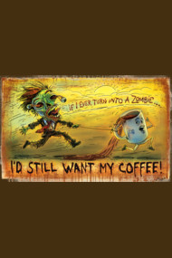 Zombie Still Wants Coffee