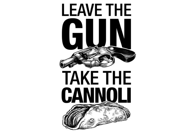 Leave the Gun Take the Cannoli  Artwork