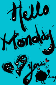 Hello Monday Don't Love You