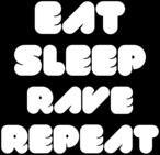 EAT SLEEP RAVE REPEAT