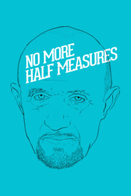 No More Half Measures