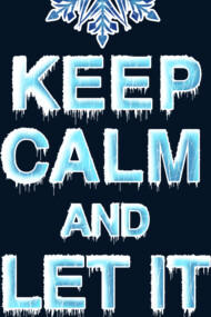 Keep Calm & Let It