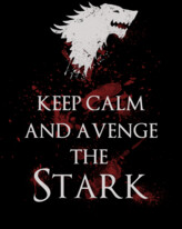 Keep Calm and avenge the Stark