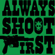 Always Shoot First