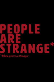 People are Strange When You're a Stranger