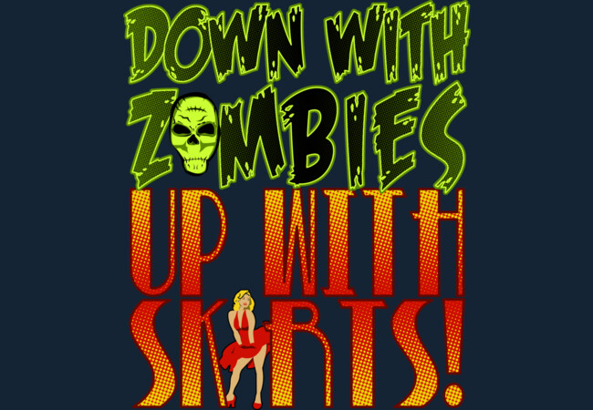 Down with Zombies, Up with Skirts!  Artwork