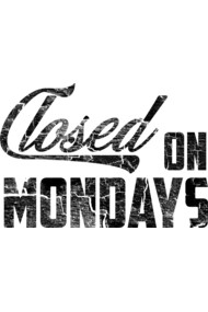 Closed on Mondays