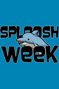 SPLOOSH WEEK