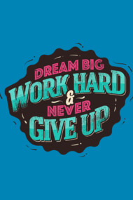 DREAM BIG WORK HARD