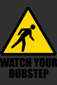 Watch your Dubstep (2c)