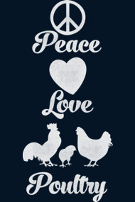 Peace Love Poultry