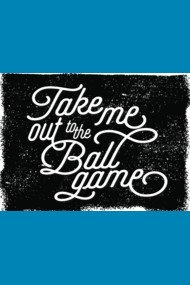 Take Me Out to the Ballgame v1