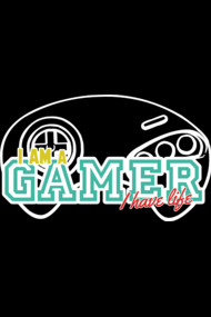 Gamer : I am a gamer. I have life