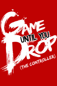 Game Until You Drop (White)