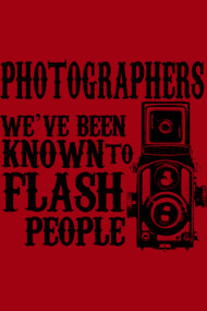 PHOTOGRAPHERS WE'VE BEEN KNOWN TO FLASH PEOPLE