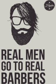 Real men go to real barbers