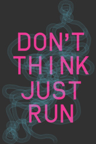 Don't think just run