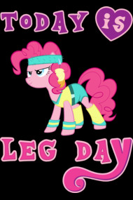 TODAY IS LEG DAY GYM PONY FITNESS