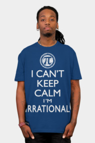 Can't Keep Calm I'm Irrational
