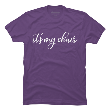 It's My Chair - Cursive