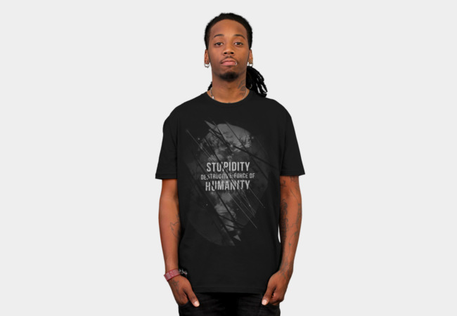 Stupidity T-Shirt - Design By Humans
