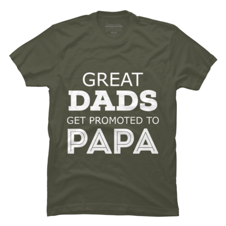 GREAT DAD GET PROMOTED TO PAPA