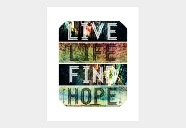 Live. Life. Find. Hope. Art Print - Design By Humans