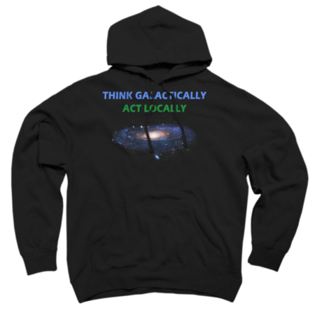 Think Galactically - Act Locally