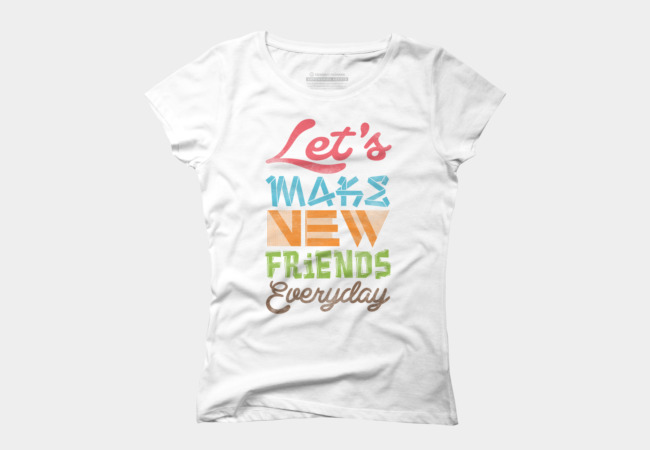Lets Make New Friends Women's T-Shirt
