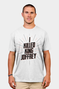 I KILLED KING JOFFREY