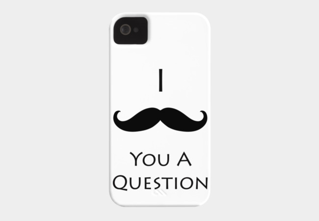 I Mustache You A Question Phone Case - Design By Humans