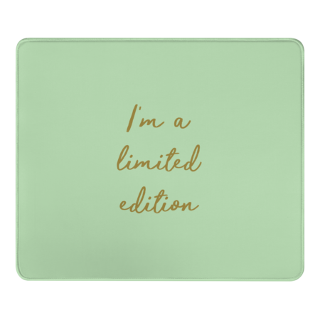 I'm a limited edition quotes
