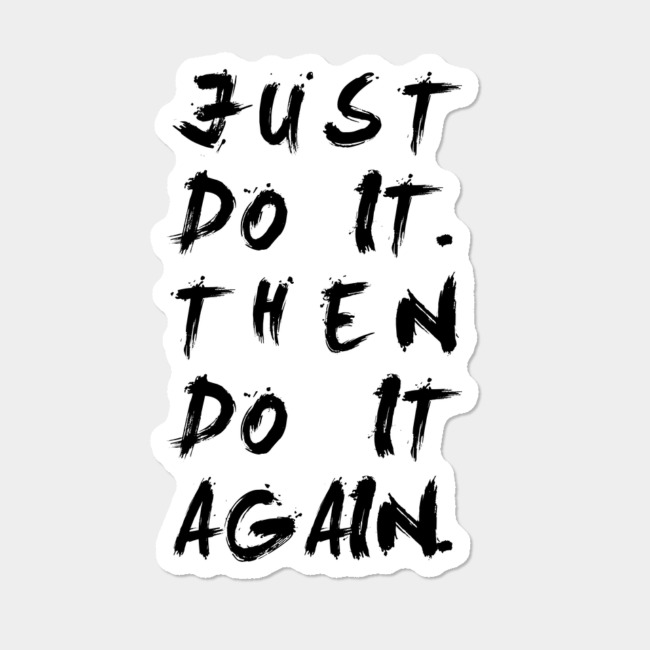 Just Do It... Inspirational Quote Sticker By Mosaicart Design By Humans
